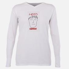NEED COFFEE! T-Shirt