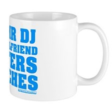 Hey Mr DJ Your Girlfriend Prefers 12 Inches Mug
