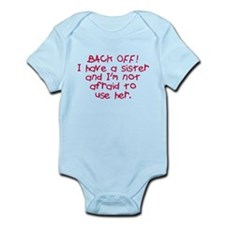Back off I have a sister Infant Bodysuit