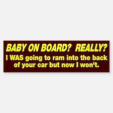 Baby On Board, Really? Bumper Bumper Sticker