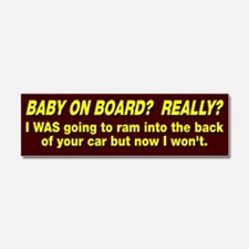 Baby On Board, Really? Car Magnet 10 x 3