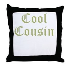 Cool Cousin Throw Pillow