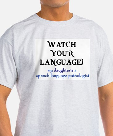 watchlanguagedaughter2.jpg T-Shirt