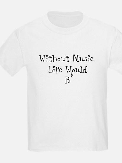 Without Music Life Would B Flat T-Shirt