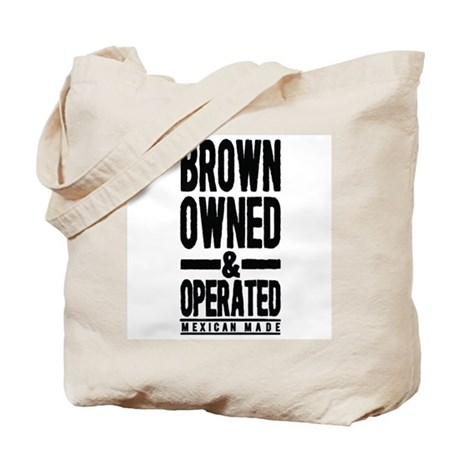 BROWN OWNED AND OPERATED Tote Bag