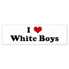 I Love White Boys Bumper Bumper Sticker
