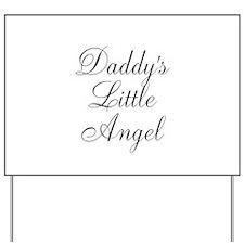 Daddys Little Angel Black Script Yard Sign