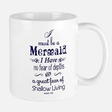 I Must Be A Mermaid Quote Mug