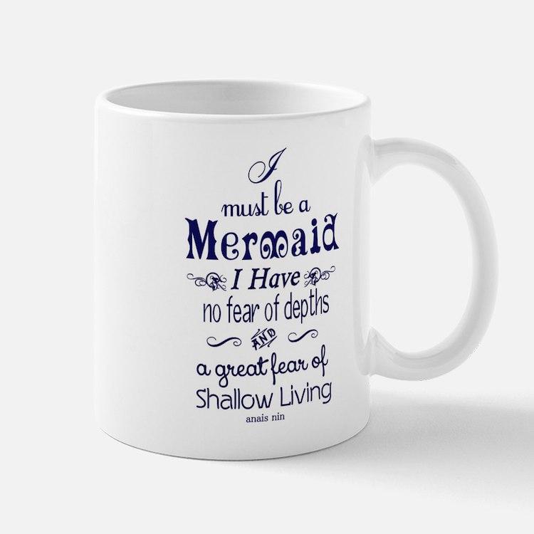I Must Be A Mermaid Quote Mug