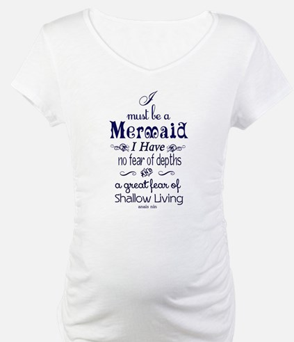 I Must Be A Mermaid Quote Shirt
