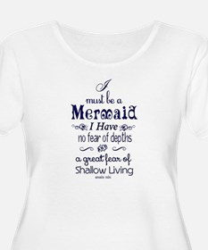I Must Be A Mermaid Quote Plus Size T-Shirt
