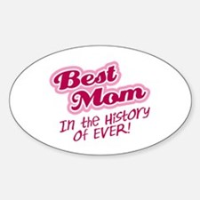 Best Mom in the History of Ever! Pink Decal