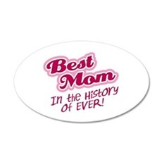 Best Mom in the History of Ever! Pink Wall Decal
