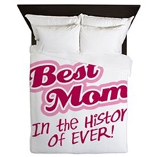Best Mom in the History of Ever! Pink Queen Duvet