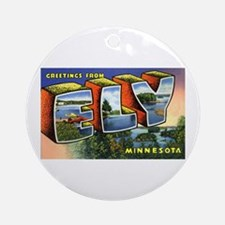 Ely Minnesota Greetings Ornament (Round)