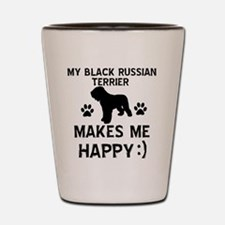 My Black Russian Terrier Makes Me Happy Shot Glass