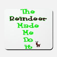 Blame the reindeer Mousepad