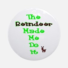 Blame the reindeer Ornament (Round)