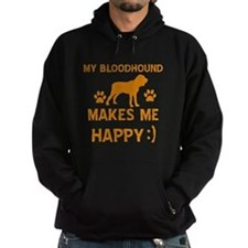 My Bloodhound Makes Me Happy Hoodie