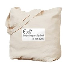 God? I Have An Imaginary Frie Tote Bag