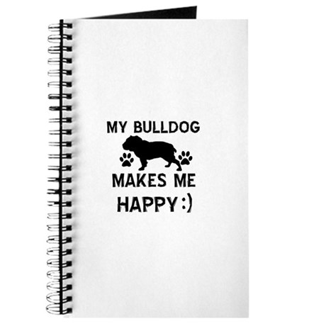 My Bull Dog Makes Me Happy Journal