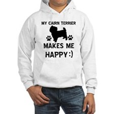 My Cairn Terrier Makes Me Happy Hoodie