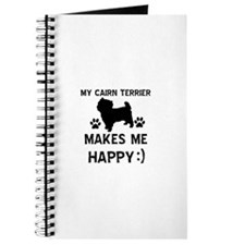 My Cairn Terrier Makes Me Happy Journal