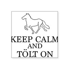 Keep Calm and Tolt On Sticker