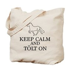 Keep Calm and Tolt On Tote Bag