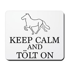 Keep Calm and Tolt On Mousepad