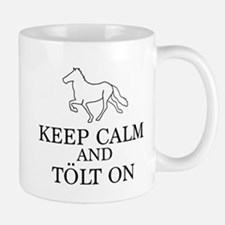 Keep Calm and Tolt On Mug
