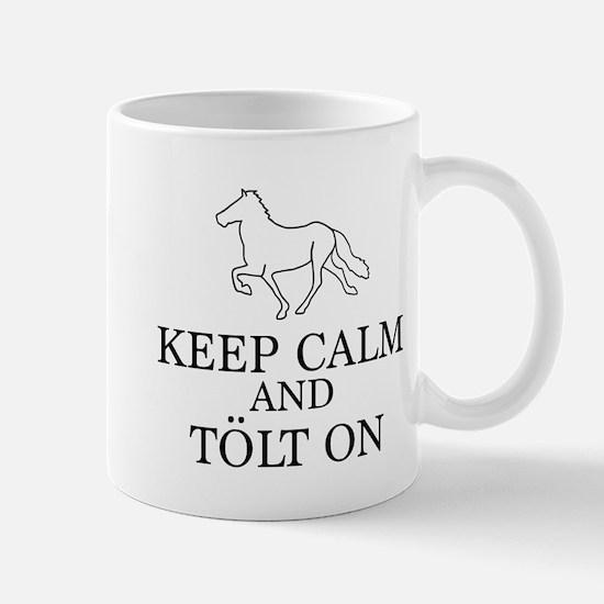 Keep Calm and Tolt On Mug