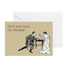 Don't Ever Touch My Chocolate Greeting Card