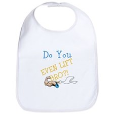 Do You Even Lift Bro? Baby Edition Bib
