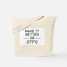Make it better Tote Bag