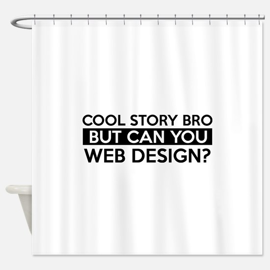 Web Design job gifts Shower Curtain
