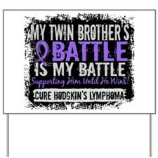 My Battle Too 2 H Lymphoma Yard Sign