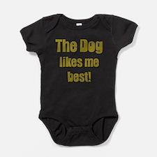 The dog likes me best Baby Bodysuit