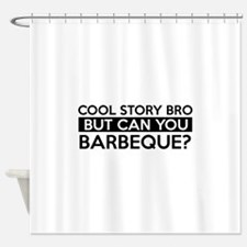 Barbeque job gifts Shower Curtain