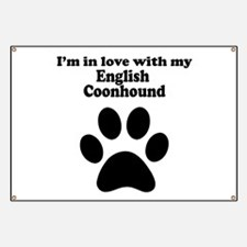 Im In Love With My English Coonhound Banner