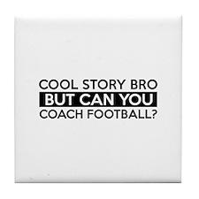 Coach Football job gifts Tile Coaster