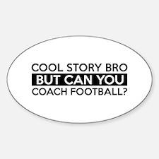 Coach Football job gifts Sticker (Oval)