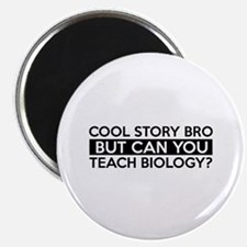 Teach Biology job gifts Magnet