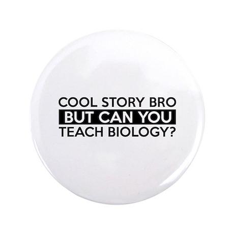 """Teach Biology job gifts 3.5"""" Button"""
