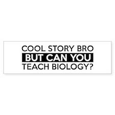 Teach Biology job gifts Bumper Sticker