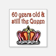 "60 YR OLD QUEEN Square Sticker 3"" x 3"""