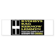 Rydhsys rag kernow lemmyn.jpg Bumper Bumper Sticker