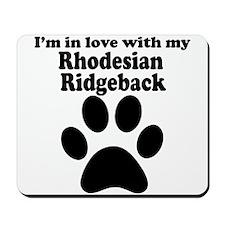 Im In Love With My Rhodesian Ridgeback Mousepad