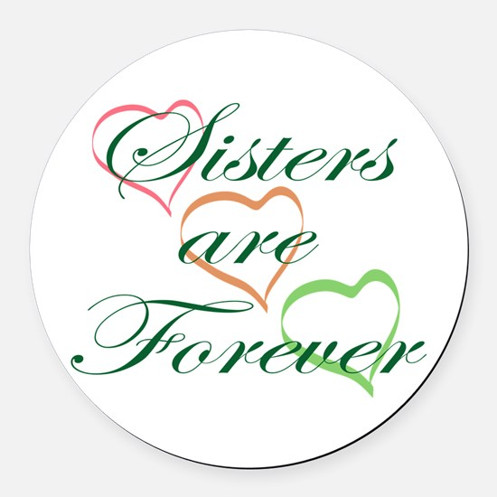Sisters Are Forever Round Car Magnet