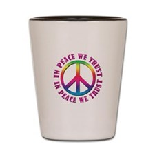 In Peace We Trust Shot Glass